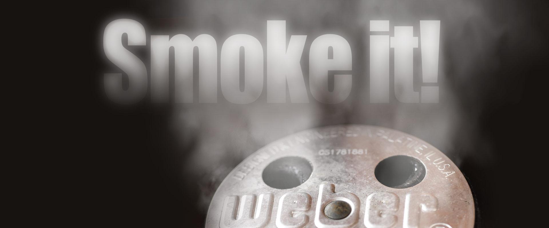 Smoke it